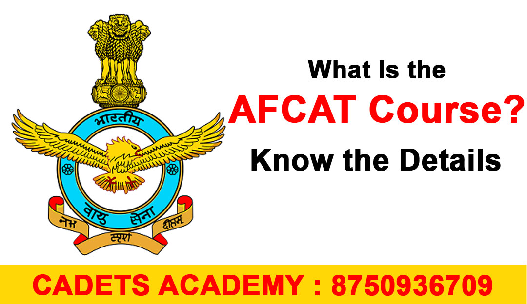 What Is the AFCAT Course? Know the Details