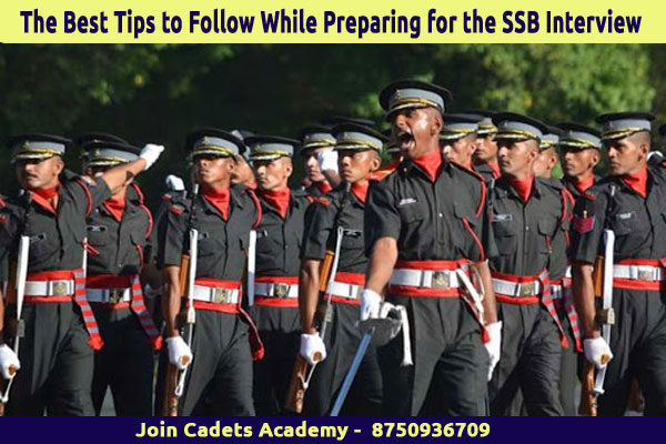 The Best Tips to Follow While Preparing for the SSB Interview